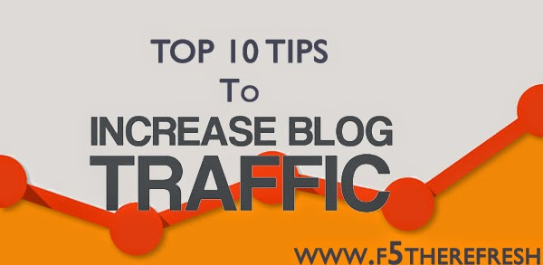 How To Increase Your Blog Traffic With Top 10 Tips - F5 The